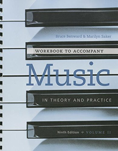 Workbook to accompany Music in Theory and Practice, Volume 2, by Bruce Benward, Marilyn Saker