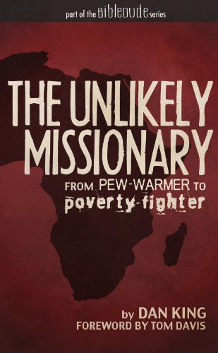 Free Kindle Book : The Unlikely Missionary: From Pew-Warmer to Poverty-Fighter (BibleDude.net)