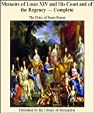 img - for Memoirs of Louis XIV and His Court and of the Regency, Complete book / textbook / text book