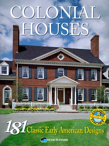 Colonial Houses: 181 Classic Early American Designs