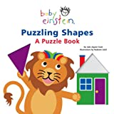 Puzzling Shapes: A Puzzle Book (Baby Einstein) (0439973295) by Aigner-Clark, Julie