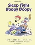 Sleep Tight Hoopy Doopy