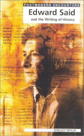 Edward Said and the Writing of History (Postmodern Encounters)