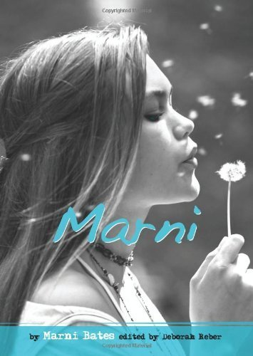 Marni: My True Story of Stress, Hair-Pulling, and Other Obsessions (Louder Than Words) by Marni Bates (2009-08-03)