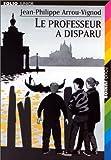 echange, troc Jean-Philippe Arrou-Vignod - Le professeur a disparu