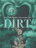 img - for Dirt: The Filthy Reality of Everyday Life book / textbook / text book