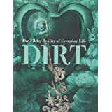 Dirt: The Filthy Reality of Everyday Lifeby Virginia Smith