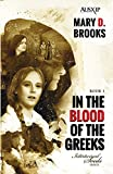 In The Blood Of The Greeks: Intertwined Souls Series, Book 1