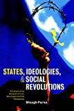 Misagh Parsa States, Ideologies, and Social Revolutions: A Comparative Analysis of Iran, Nicaragua, and the Philippines