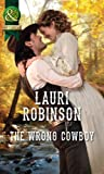 The Wrong Cowboy (Mills & Boon Historical)