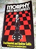 Morphy Chess Masterpieces (002029770X) by Reinfeld, Fred
