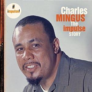 The Impulse Story : Charles Mingus