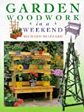 img - for Garden Woodwork in a Weekend book / textbook / text book