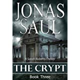 The Crypt (A Sarah Roberts Thriller Book Three) ~ Jonas Saul