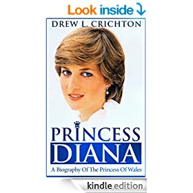 Princess Diana - A Biography Of The Princess Of Wales (Famous Biographies)