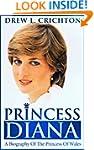 Princess Diana - A Biography Of The P...