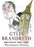 Breaking The Code: The Brandreth Diaries: Westminster Diaries, 1992-97