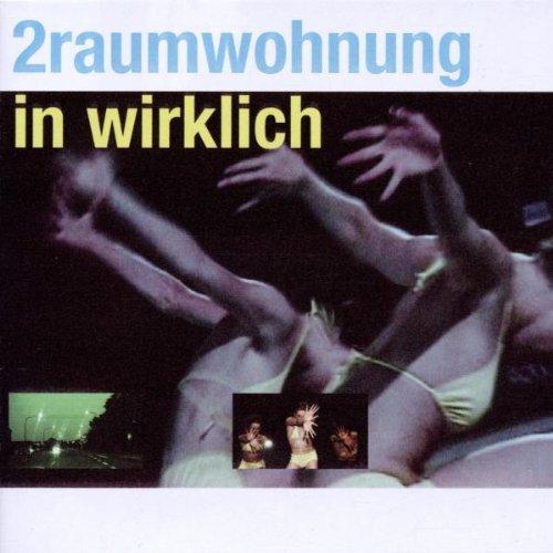 2raumwohnung - In Wirklich By 2raumwohnung (2002-09-02) - Zortam Music
