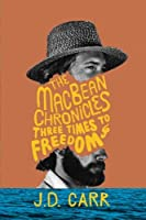 Three Times to Freedom: The MacBean Chronicles (Volume 1)