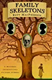 Family Skeletons (Torie O'Shea Mysteries, No. 1) (0312152361) by MacPherson, Rett