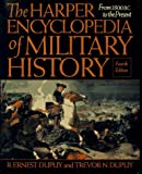 The Harper Encyclopedia of Military History: From 3500 BC to the Present (0062700561) by Dupuy, R. Ernest