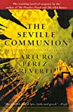 The Seville Communion (0156006391) by Arturo Perez-Reverte