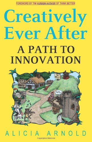 Creatively Ever After: A Path to Innovation