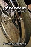 img - for Freedom On Four Wheels book / textbook / text book
