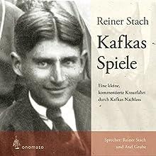 Kafkas Spiele: Eine kleine kommentierte Kreuzfahrt durch Kafkas Nachlass Hörbuch von Reiner Stach Gesprochen von: Reiner Stach, Axel Grube
