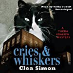 Cries and Whiskers: A Theda Krakow Mystery (       UNABRIDGED) by Clea Simon Narrated by Tavia Gilbert
