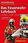 Das Feuerwehr-Lehrbuch: Grundlagen -...