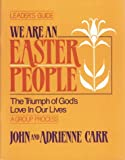 We Are an Easter People: Leader's Guide (0835806022) by Carr, John