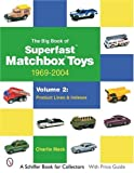 The Big Book of Superfast Matchbox Toys: 1969-2004: Product Lines and Indexes (Schiffer Book for Collectors)