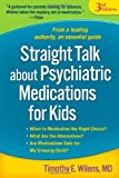 Straight Talk about Psychiatric Medications for Kids, Third Edition