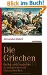 Die Griechen: Kultur und Geschichte i...