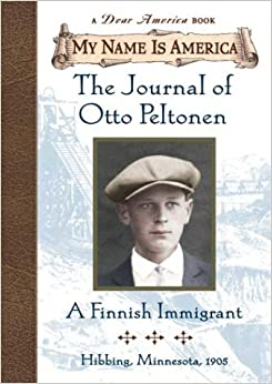 The Journal of Otto Peltonen: A Finnish Immigrant (My Name