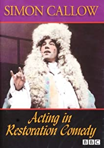 The Bbc Acting Series: Simon Callow - Acting In Restoration Comedy [DVD] [Region 1] [NTSC]