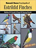 img - for Hancock House Encyclopedia of Estrildid Finches by Vriends, Matthew, Heming-Vriends, Tanya (2002) Hardcover book / textbook / text book