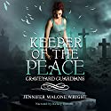 Keeper of the Peace: Graveyard Guardians, Book 2 Audiobook by Jennifer Malone Wright Narrated by Kelsey Osborne