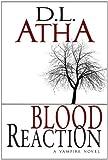 Blood Reaction A Vampire Novel