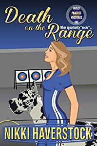Death On The Range: Target Practice Mysteries 1 by Nikki Haverstock ebook deal