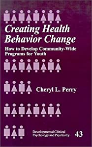 Creating Health Behavior Change: How to Develop Community-Wide Programs for Youth (Developmental Clinical Psychology and Psychiatry)