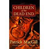 Children of the Dead Endby Patrick MacGill