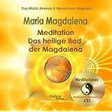 "Maria Magdalena - Das heilige, heilende Bad der Magdalena, Audio Bookvon ""Eva-Maria Ammon"""