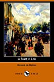 A Start in Life (Dodo Press) (1406506842) by Honore De Balzac