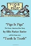 "By Ellis Parker Butler Pigs Is Pigs and ""Teeth Is Teeth"": The Classic Humor of Ellis Parker Butler [Paperback]"