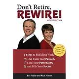 Don't Retire, Rewire!, 2e ~ Jeri Sedlar