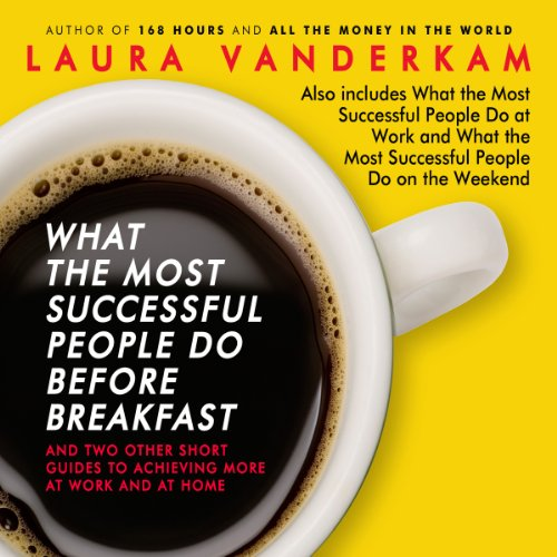 What the Most Successful People Do Before Breakfast: And