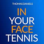 In Your Face Tennis, Volume 2 | Thomas Daniels