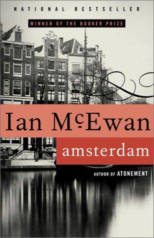 Amsterdam: A Novel, IAN MCEWAN